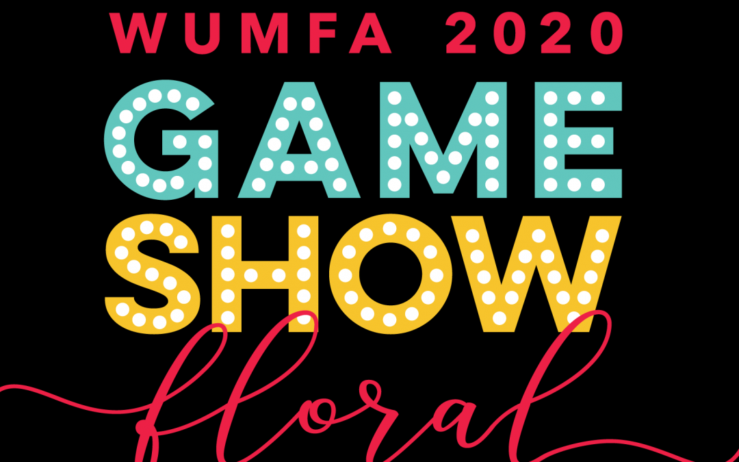 "WUMFA Board of Directors Votes To Reschedule ""Game Show Floral"" Convention for April 9-11, 2021!"